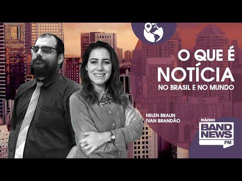 BandNews FM - As notícias da manhã com Helen Braun e Ivan Brandão - 14/06/2021