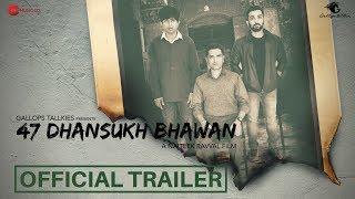47 Dhansukh Bhawan Trailer