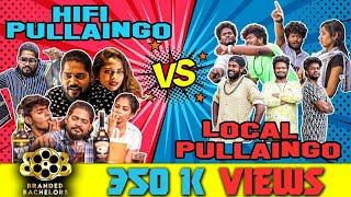 Hi Fi Pullaingo vs Local Pullaingo || BRANDED BACHELORS