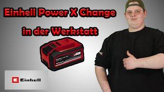 Einhell Power X Change in der Werkstatt? Was ich gut finde und was nicht!