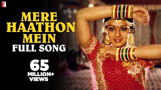 Mere Haathon Mein - Full Song | Chandni | Rishi Kapoor