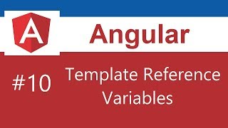 Angular Tutorial - 10 - Template Reference Variables