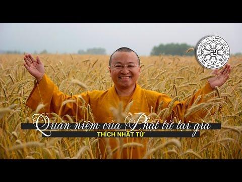 Quán niệm của người Phật tử tại gia (19/12/2010) Thích Nhật Từ