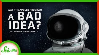 Was the Apollo Program a Bad Idea? | A SciShow Documentary