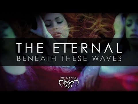 The Eternal - Beneath These Waves (Official Video) 2013