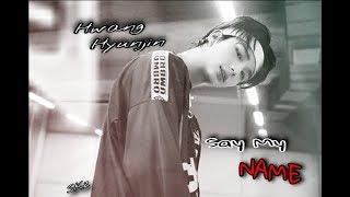 [FMV] Hwang Hyunjin - Say My Name
