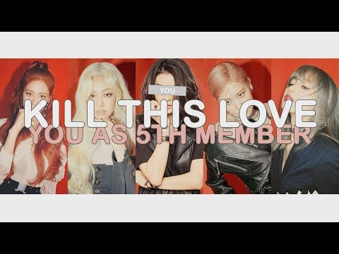 [ karaoke ver. ] blackpink - kill this love // 5 member version (you as member)