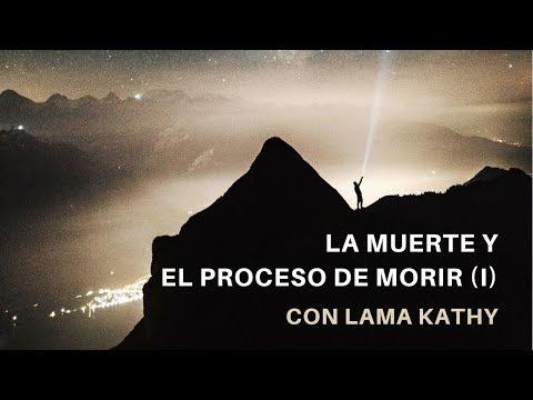 La muerte y el proceso de morir 1 (Lama Kathy)