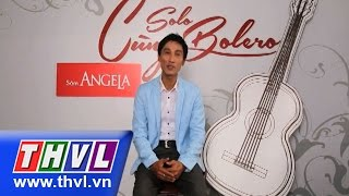 THVL | Solo cùng Bolero - Bán kết 1:  Nguyễn Huyền Thoại - Hai vì sao lạc