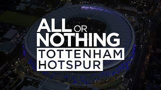 COMING SOON   ALL OR NOTHING: TOTTENHAM HOTSPUR