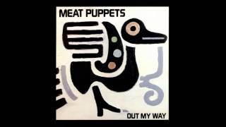 Meat Puppets   Out My Way [Full Album] 2011 Re Issue Bonus Tracks