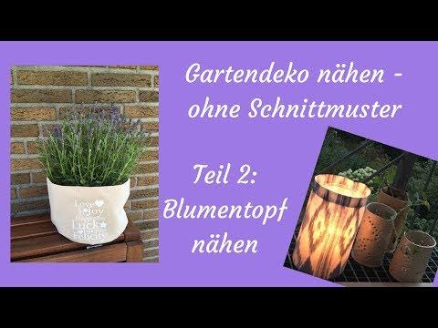 Gartendeko nähen | Teil 2 Blumenübertopf nähen - ohne Schnittmuster