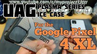 UAG Plasma Series 'Ice' for the Google Pixel 4 XL