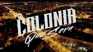 Colonia Que Sera Official Video 2017