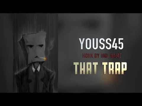 Youss45 -  ThaT Trap ( Officiel Audio )