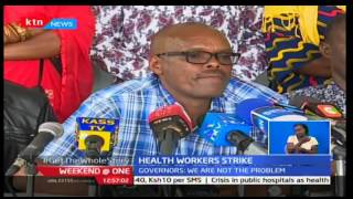 Weekend at One: Kenya Union of Nurses decline to go back to work if the CBA is not adhered to