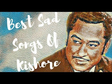 Best Sad Songs Of Kishore Kumar