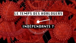 Horlogerie: le temps des indépendants ? Video Preview Image