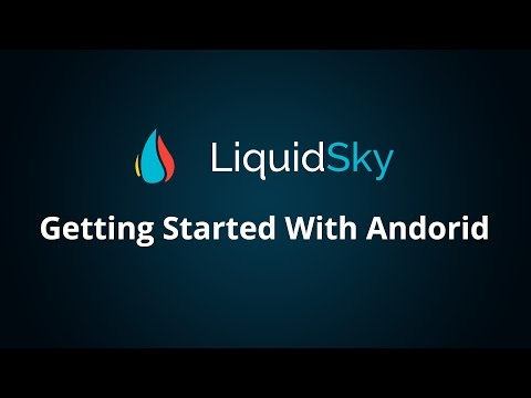 Video How to Use the LiquidSky Android App