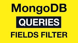 16 MongoDB Queries - Fields Filtering