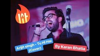 Tu Hi Hai   Dear Zindagi   Cover By Karan Bhatia   Arijit Singh   Ali Zafar   Amit Trivedi