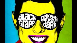 BLACK GRAPE - pretty vacant