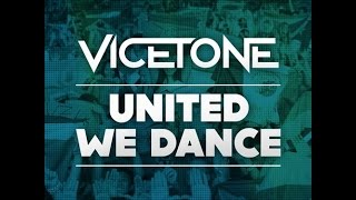 VICETONE - UNITED WE DANCE - OFFICIAL MUSIC VIDEO