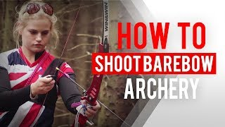 How to shoot barebow archery