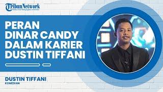 Dustin Tiffani Akui Ada Peran Dinar Candy di Kariernya: Dia Tahu Jalur Orang untuk Raih Kesuksesan
