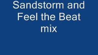 Darude Sandstorm And Feel The Beat Mix