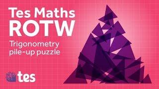Trigonometry Pile Up: TES Maths Resource Of The Week
