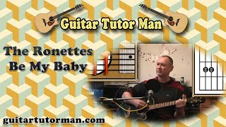 Be My Baby - The Ronettes - Acoustic Guitar Lesson (easy-ish) - (detune 1 fret)