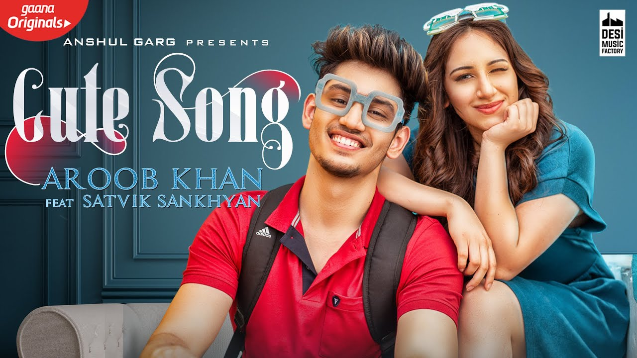 CUTE SONG LYRICS - Aroob Kha