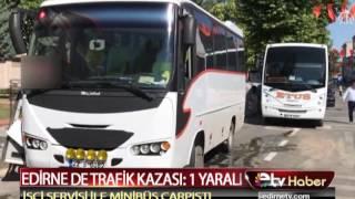EDİRNEDE TRAFİK KAZASI 1 YARALI