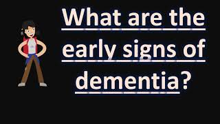 What are the early signs of dementia ?  | long live Health FAQS
