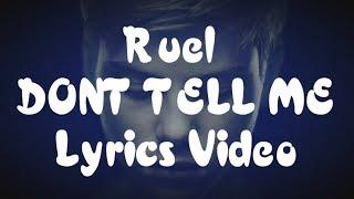 Don't Tell Me By Ruel (lyrics)