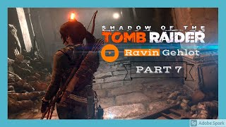Shadow of the Tomb Raider Part 7 Full HD GamePlay