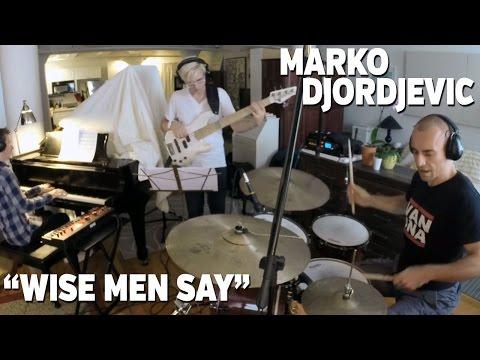 """Marko Djordjevic & Sveti """"Wise Men Say""""..."""