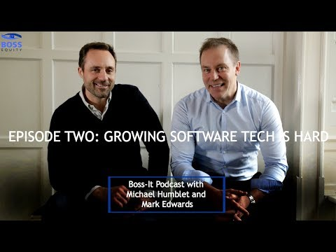 Boss-It Podcast Episode 2: Growing Software Tech is Hard