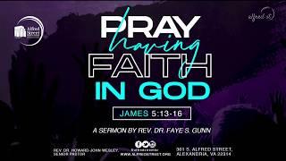 "January 4, 2020 ""Pray Having Faith in God"", Rev. Dr. Faye S. Gunn"