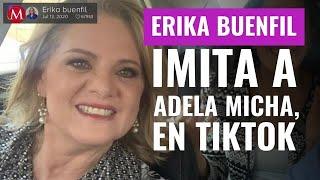 Al Estilo De Adela Micha, Erika Buenfil Deleita Con Frases En TikTok