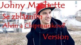 Johny Machette Se zblázním Alvin a Chipmunkové version