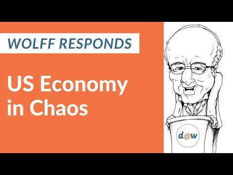 Wolff Responds: US Economy in Chaos