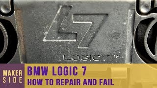 Bmw Logic 7 repair and fail