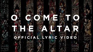 O Come To The Altar Official Lyric Video Elevation Worship