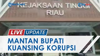 Diduga Terlibat Korupsi Anggaran Daerah hingga Rp5,8 Miliar, Mantan Bupati Kuansing Jadi Tersangka