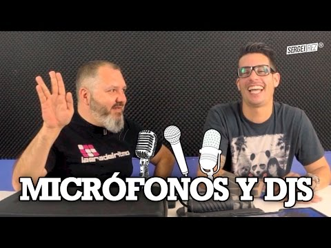 MICRÓFONOS Y DJS (cómo escoger uno) con David Express