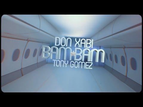 Don Xabi x Tony Gomez - BAM BAM