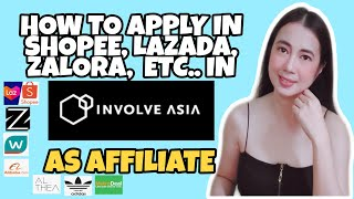 HOW TO APPLY IN SHOPEE, LAZADA, ZALORA  AS AN AFFILIATE IN INVOLVE ASIA