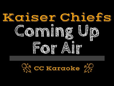 Kaiser Chiefs • Coming Up for Air (CC) [Karaoke Instrumental Lyrics]